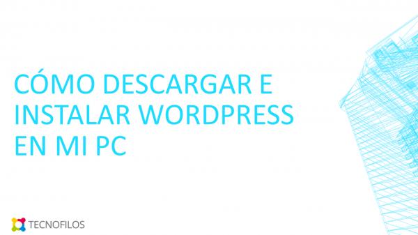 Instalar WordPress en mi PC