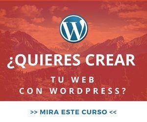 banner-quieres-crear-tu-web-con-wordpress-mira-este-curso