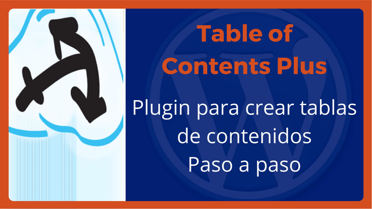 Table of Contents Plus es un plugin para crear tablas de contenido en WordPress