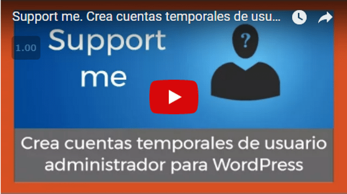 Vídeo sobre el plugin support me para crear cuentas temporales de adminsitrador de WordPress
