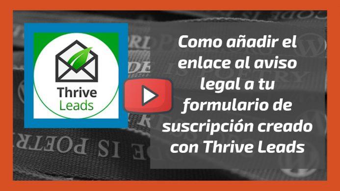 Vídeo. Como añadir el enlace al aviso legal a tu formulario de suscripción creado con Thrive Leads