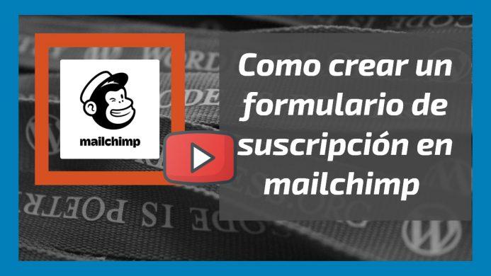 Video. Como crear un formulario de suscripción en Mailchimp
