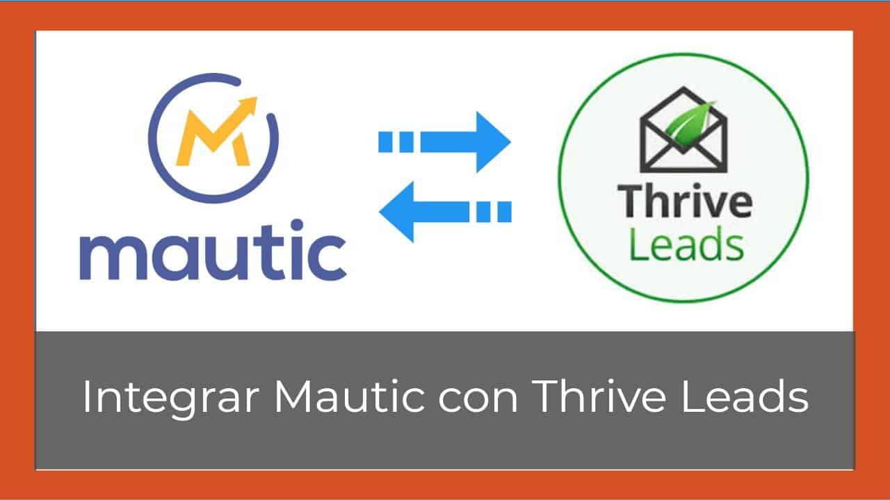 Cómo integrar Mautic con Thrive Leads