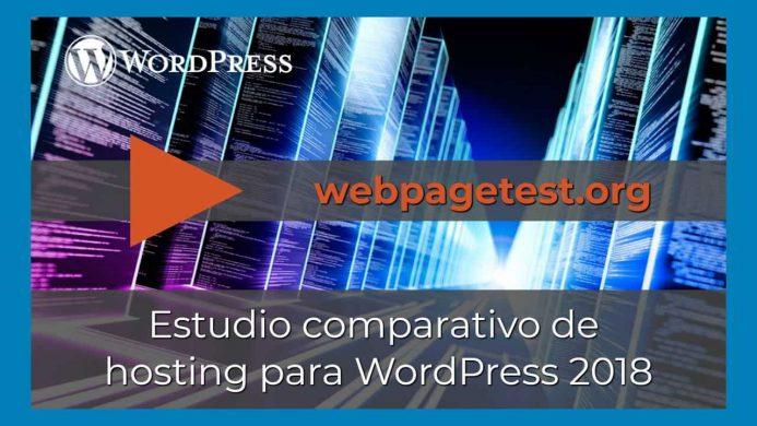 Acceso directo al vídeo donde explico los resultados obtenidos desde un PC en webpagetest de esta comparativa de hosting para WordPress 2018