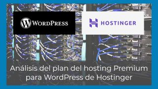 Análisis del plan del hosting Premium para WordPress de Hostinger