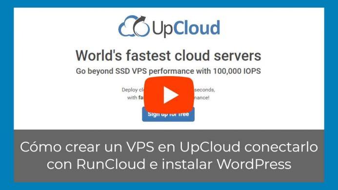 Cómo crear un VPS en UpCloud enlazarlo con RunCloud e instalar WordPress
