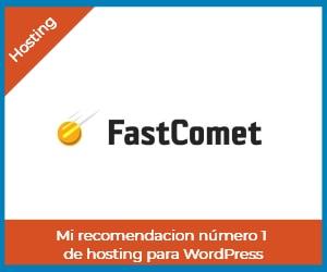 FastComet, mi recomendación número 1 de hosting para WordPress