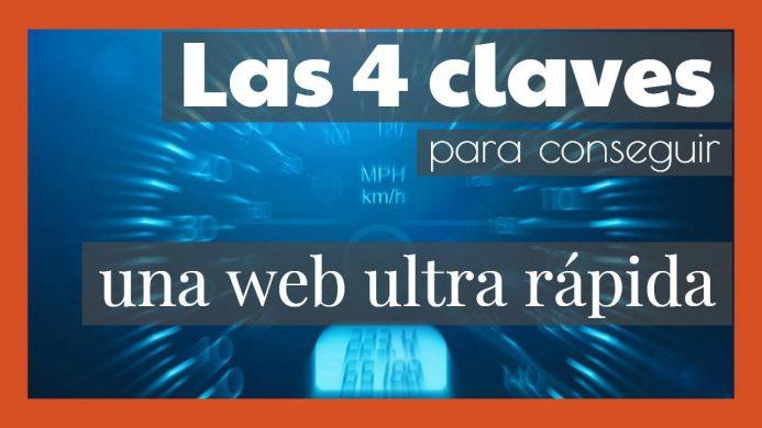 Las 4 claves para conseguir una web ultra rápidal