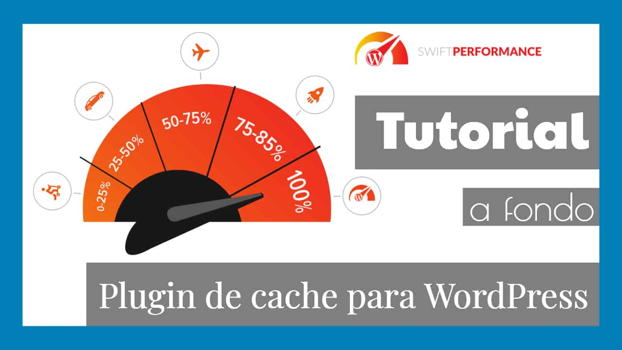 Swift Performance mejor plugin cache WordPress