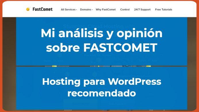 Mi análisis y opinión de FastComet