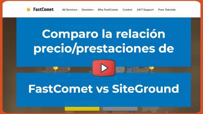 Comparo la relación precio/prestaciones de FastComet vs SiteGround
