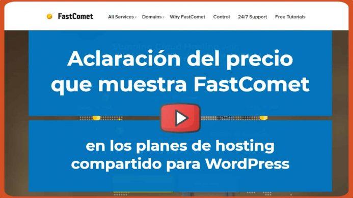 Aclaración del precio que muestra FastComet en los planes de hosting compartido
