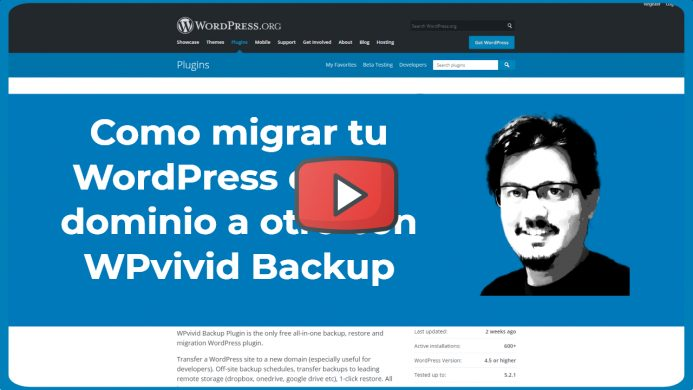 Video. Como migrar WordPress de un dominio a otro con WPvivid Backup